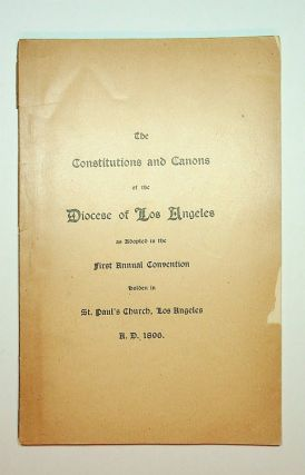 The Constitutions and Canons of the Diocese of Los Angeles as Adopted in the First Annual...
