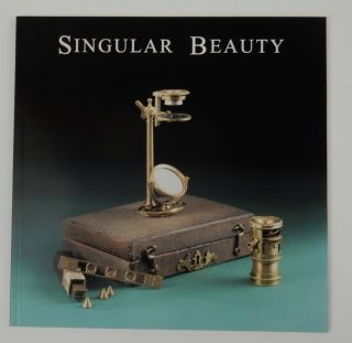 Singular Beauty: Simple Microscopes from the Giordano collection. Catalogue of an exhibition at...