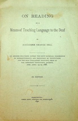 On Reading as a Means of Teaching Language to the Deaf by Alexander Graham Bell ... 2d Edition....