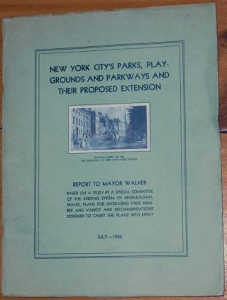 cover title ] New York City's Parks, Playgrounds and Parkways and their Proposed Extension ......