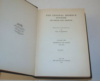 The Federal Reserve System Its Origin and Growth ... in Two Volumes