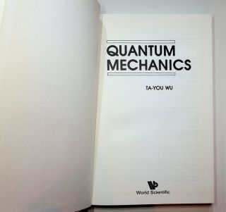 Quantum Mechanics. Ta-You Wu