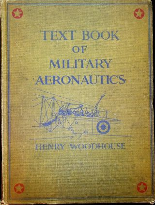 Textbook of Military Aeronautics. Henry Woodhouse