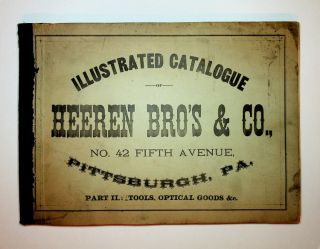 Heeren Bro's & Co. Illustrated Catalogue of Optical Goods, Watchmakers & Jewelers : Tools,...
