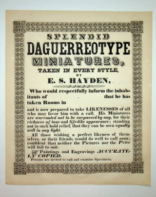 Broadside ] SPLENDID DAGUERREOTYPE MINIATURES, TAKEN IN EVERY STYLE, BY E.S. HAYDEN [caption...