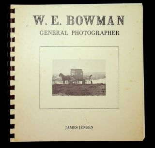 W. E. Bowman General Photographer. James Jensen