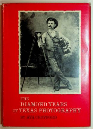 The Diamond Years of Texas Photography. Ava Crofford
