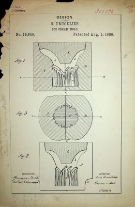 "Original art, Design Patent ] DESIGN PATENT 16,840 ""Ice Cream Mold"" patented August 3, 1886. C. /..."