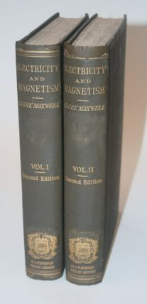 A Treatise on Electricity and Magnetism ... Second Edition. James Clerk Maxwell