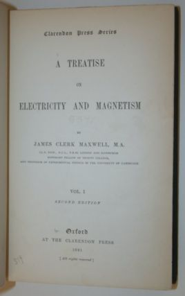 A Treatise on Electricity and Magnetism ... Second Edition
