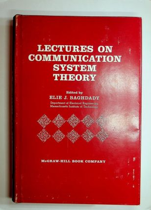 Lectures on Communication System Theory. Elie J. Baghdady