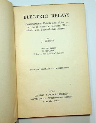Electric Relays : Constructional Details and Notes on the use of Magnetic, Mercury, Thermionic, and Photo-electric Relays ... with 110 diagrams and photographs