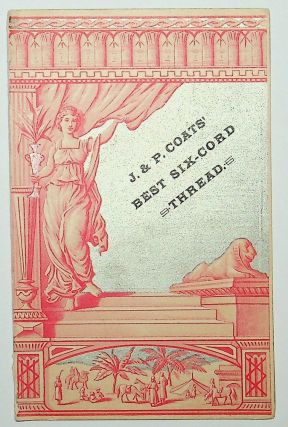 Ephemera, Trade Cards ] J. P. Coats' Best Six-cord Thread [ caption title ]. A. S. March, Co