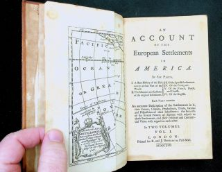 An Account of the European Settlements in AMERICA in Six Parts ... in TWO VOLUMES Vol I. [ ONLY