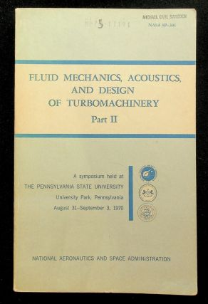 Fluid Mechanics, Acoustics, and Design of Turbomachinery. Part II. A symposium held at the...