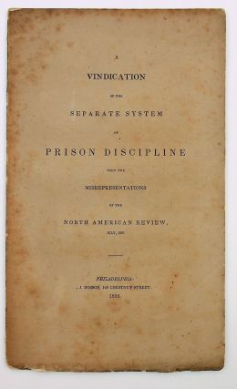 A vindication of the separate system of prison discipline from the misrepresentations of the...
