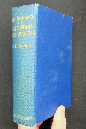 The Romances of Palombris and Pallogris (The Second Magic Tale). G. P. Baker