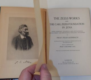 The Zeiss Works and the Carl Zeiss Foundation in Jena : Their Scientific, Technical, and Sociological Development and Importance Popularly Described