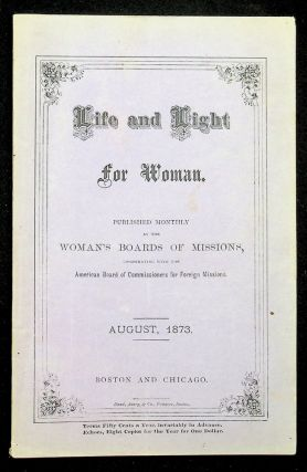 Life and Light for Woman Vol III No. 8 August, 1873. Woman's Boards of Missions