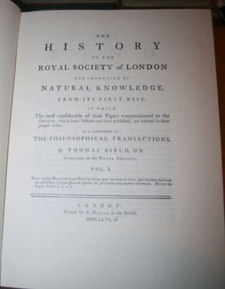 The History of the Royal Society of London, for improving of natural knowledge from its first rise, in which the most considerable of those papers communicated to the Society, which have hitherto not been published, are inserted in their proper order, as a supplement to the Philosophical transactions. [4 volumes complete]