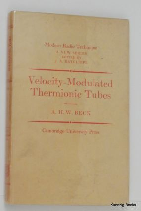Velocity-Modulated Thermionic Tubes. A. H. W. Beck.