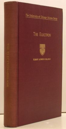 The Electron, Its Isolation and Measurement and the Determination of Some of Its Properties